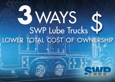 SWP Lube Trucks Lower Total Cost of Ownership